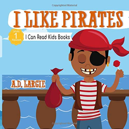 I Like Pirates: I Can Read Books For Kids Level 1 (I Can Read Kids Books)
