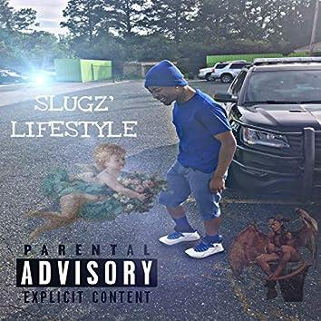 Slugz' Lifestyle