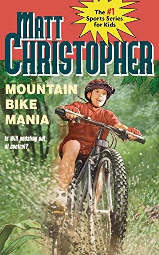 Mountain Bike Mania (New Matt Christopher Sports Library)