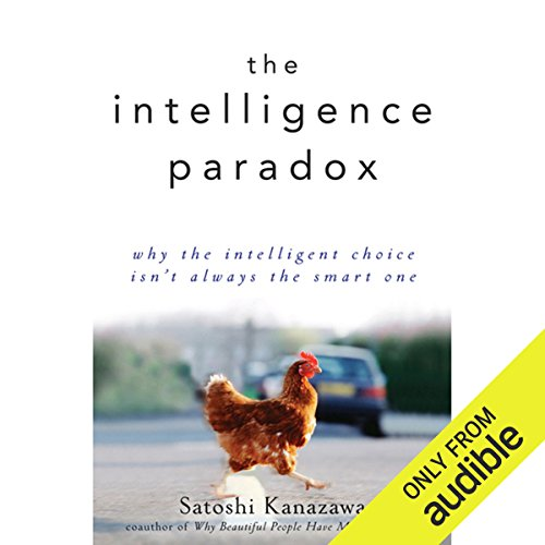 The Intelligence Paradox: Why the Intelligent Choice Isn't Always the Smart One audiobook cover art