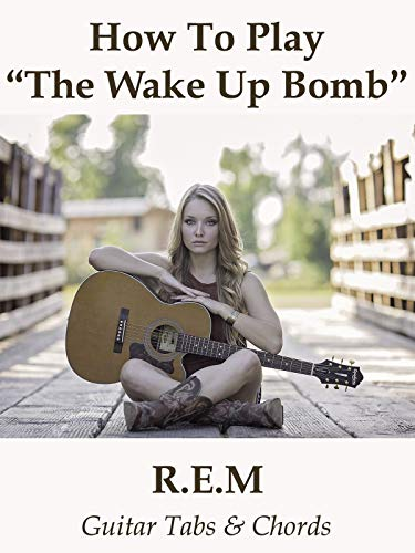 How To Play'The Wake Up Bomb' By R.E.M. - Guitar Tabs & Chords