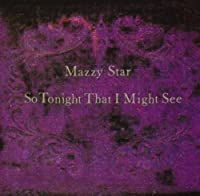 So Tonight That I Might See by Mazzy Star (1993-07-28)