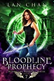 Bloodline Prophecy: A Young Adult Urban Fantasy Academy Novel (Bloodline Academy Book 7)