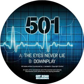 The Eyes Never Lie / Downplay