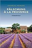 Fälschung à la Provence von  Andreas Heineke
