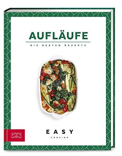 Aufläufe: Die besten Rezepte (Easy Kochbücher)