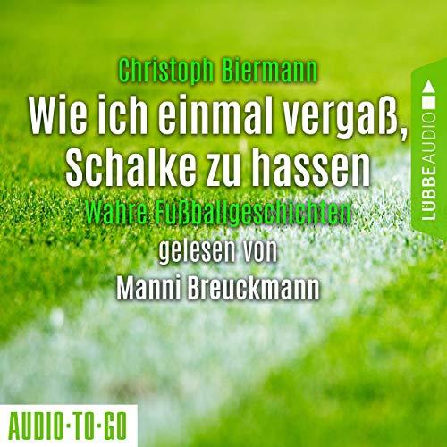 Wie ich einmal vergaß, Schalke zu hassen cover art