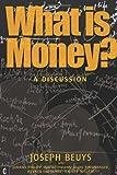 What Is Money?: A Discussion with J. Philipp von Bethmann, H. Binswanger, W. Ehrlicher, and R. Willert