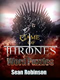Game Of Thrones Word Puzzles: Test Your Knowledge and Match Your Wits (English Edition)
