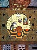Une nuit à Insect' Hôtel