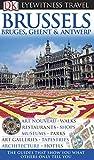 DK Eyewitness Travel Guide: Brussels, Bruges, Ghent & Antwerp - Zoe Hewetson