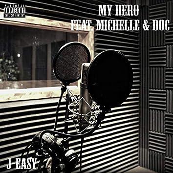 My Hero (feat. Michelle & Doc)