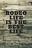 Notebook: Rodeo Sport Lovers Quote / Saying Bull and Horse Rodeo Planner / Organizer / Lined Notebook (6' x 9')