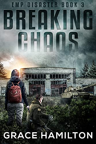 Breaking Chaos (EMP Disaster Book 3) by [Grace Hamilton]