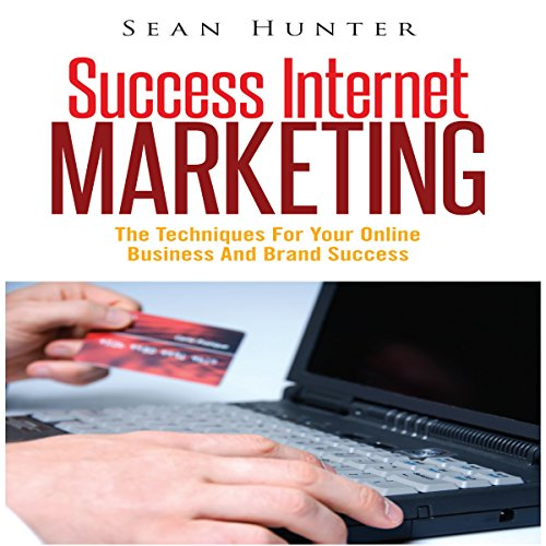 Success Internet Marketing     The Techniques for Your Online Business and Brand Success              By:                                                                                                                                 Sean Hunter                               Narrated by:                                                                                                                                 Jay Hill                      Length: 43 mins     Not rated yet     Overall 0.0