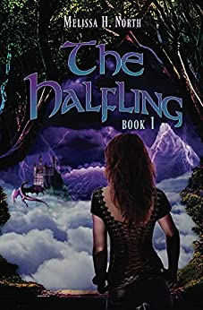 The Halfling; Book 1 by [Melissa H. North]