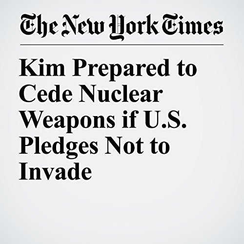 Kim Prepared to Cede Nuclear Weapons if U.S. Pledges Not to Invade copertina