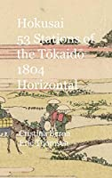 Hokusai 53 Stations of the Tōkaidō 1804 Horizontal: Premium