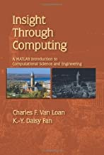 By Charles F. Van Loan K.-Y. Daisy Fan - Insight Through Computing: A MATLAB Introduction to Computational Science and Engineering (12.2.2008)