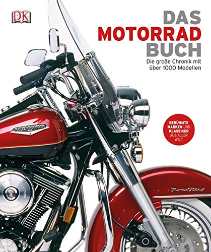 Das Motorrad-Buch: Die große Chronik mit über 1000 Modellen: Die groe Chronik mit ber 1000 Modellen