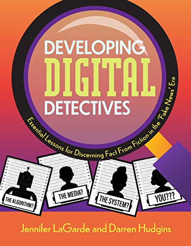 Compare Textbook Prices for Developing Digital Detectives: Essential Lessons for Discerning Fact from Fiction in the ?Fake News? Era  ISBN 9781564849052 by Jennifer LaGarde,Hudgins ,Darren