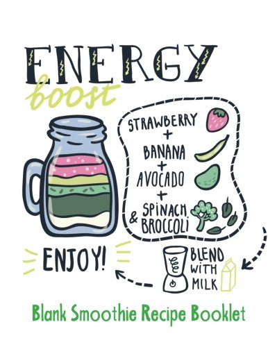 Blank Smoothie Recipe Book: Energy Boost Design | Blank Recipe Book | Journal, Notebook, Favourite R