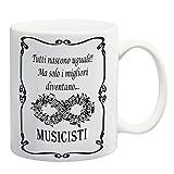 IMAGE Tazza Mug Solo i Migliori Diventano Musicisti - Divertente