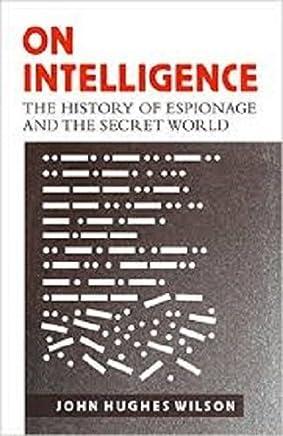On Intelligence: The History of Espionage and the Secret World