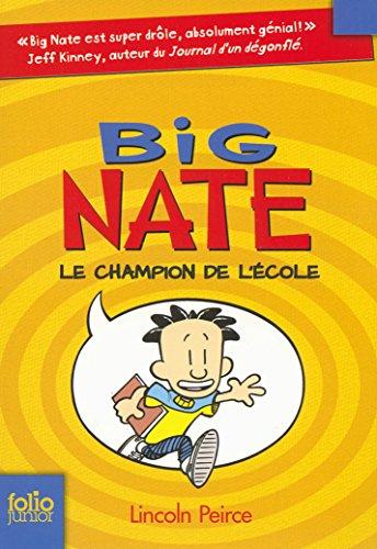Big Nate (Tome 1) - Le champion de l'école (French Edition)