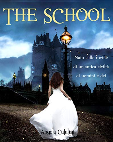 The School - Fantasy Romance: Romanzo completo
