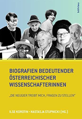 Biografien bedeutender österreichischer Wissenschafterinnen:
