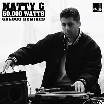 50,000 Watts (6Blocc Remixes)