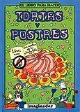 El Libro Para Hacer Tortas Y Postres / The Book to Make Cakes and Desserts (El Pequeno Hacedor / the Little Maker)