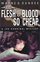 And Flesh and Blood So Cheap: A Joe Hannibal Mystery (Joe Hannibal Mysteries)