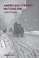 American Literary Naturalism: Late Essays (Anthem Nineteenth-Century)