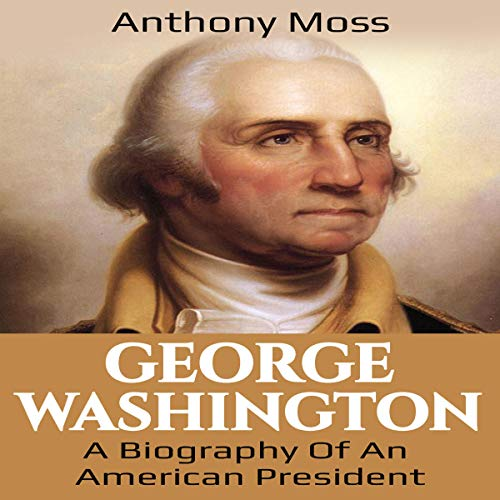 George Washington: A Biography of an American President audiobook cover art