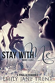 Stay With Me (Book 1: Lust) (Kyra's Story) by [Emily Jane Trent]
