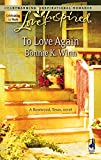 To Love Again (Rosewood, Texas Series #3) (Love Inspired #395)