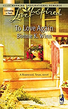 Mass Market Paperback To Love Again (Rosewood, Texas Series #3) (Love Inspired #395) Book