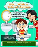 Life... with a Side of Autism: Teaching My Autistic Child How to Use the Potty