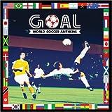 Goal: World Soccer Anthems
