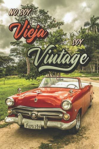No Soy Vieja Soy Vintage: Un divertido y original regalo de cumpleaños para tu esposa, madre, abuela, hermana, tía, madrina, amiga o colega