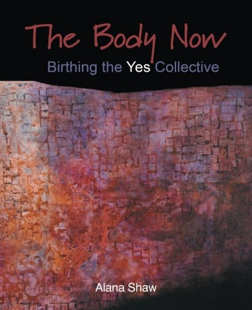 二度シードアメリカThe Body Now: Birthing the Yes Collective