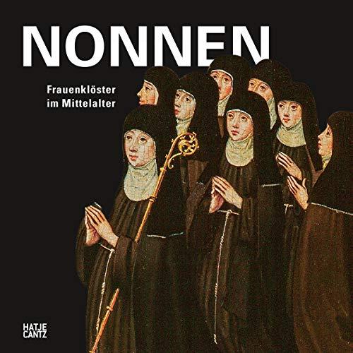 Nonnen: Starke Frauen im Mittelalter (Alte Kunst)