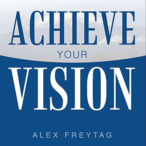 Achieve Your Vision audiobook cover art