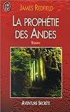 La prophétie des Andes - J'ai lu - 07/02/2000