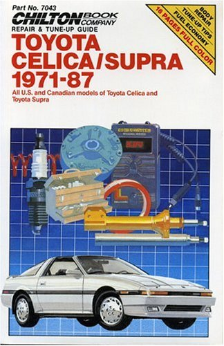 Chilton's Repair and Tune-Up Guide Toyota Celica/Supra 1971-87: All U.S. and Canadian Models of Toyota Celica and Toyota Supra (Chilton's Repair Manual)