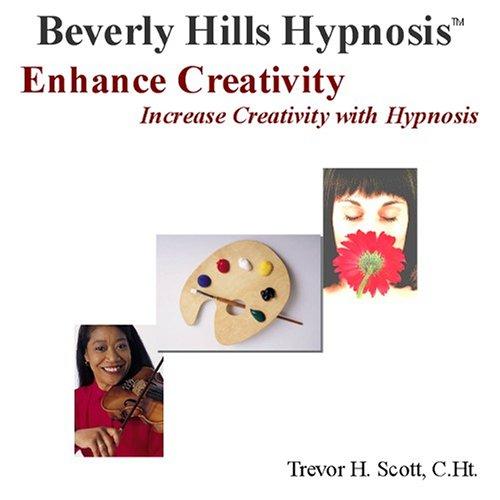 Enhance Creativity!: Increase Creativity With Hypnosis