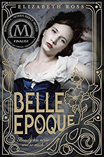 Belle Epoque by Elizabeth Ross (2014-10-14)