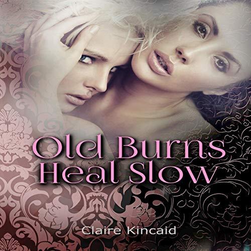 Old Burns Heal Slow audiobook cover art